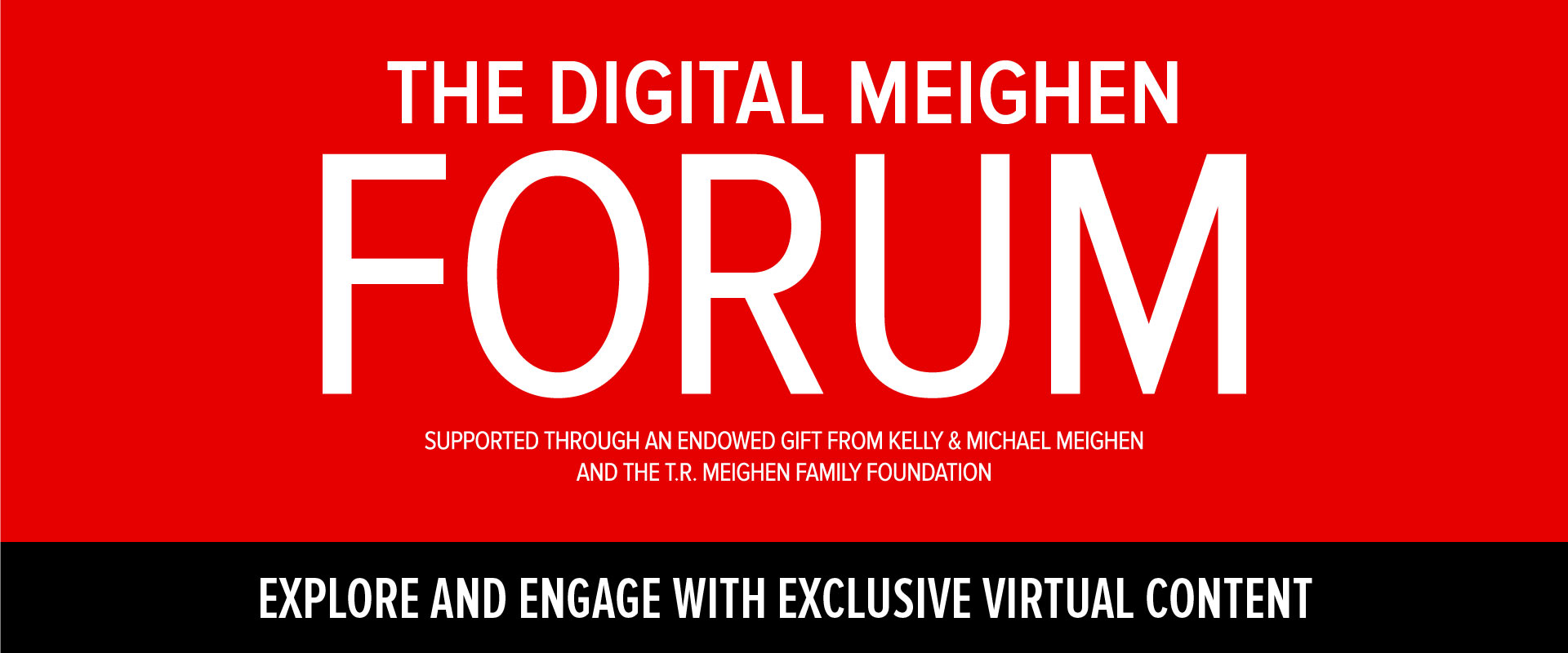 Explore and engage with exclusive virtual content in the digital meighen forum