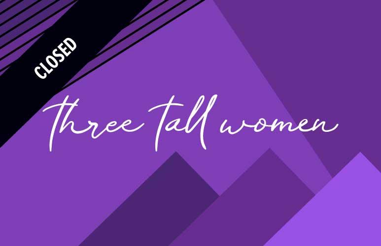 L - Three Tall Women