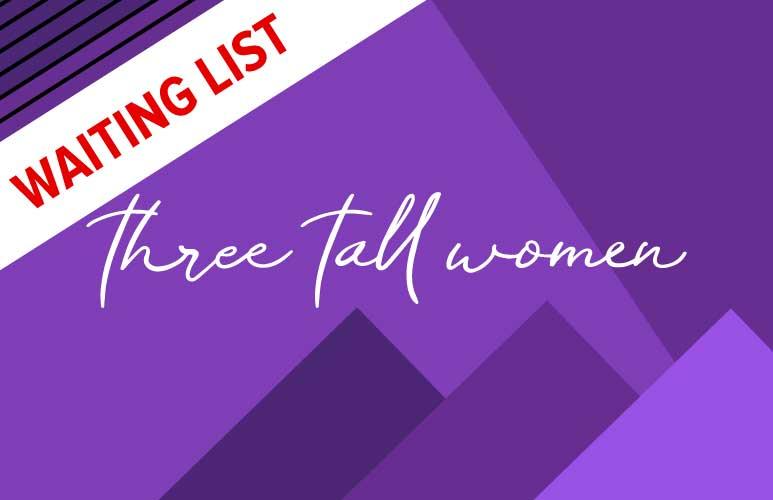 C - Three Tall Women