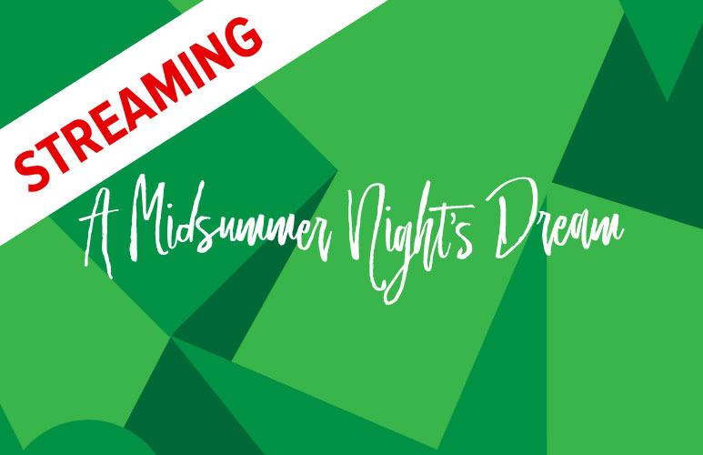 A Midsummer Night's Dream Virtual Stream