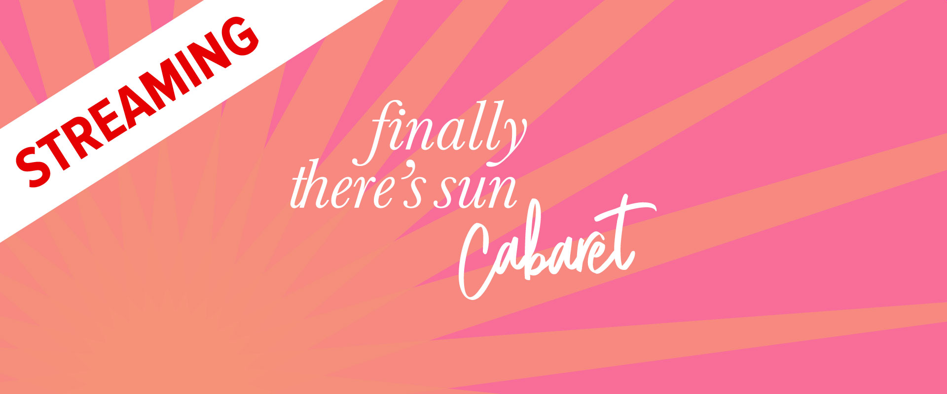 Wordmark image of Finally There's Sun cabaret