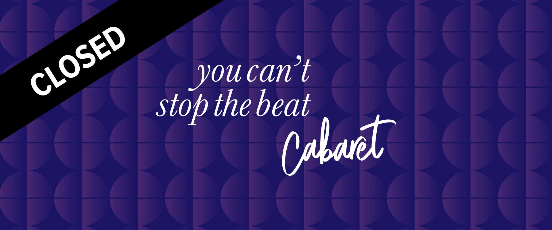 Wordmark image of You Can't Stop the Beat Cabaret Waiting List